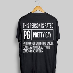 This Person Is Rated Pg Pretty Gay LGBT Joke shirt