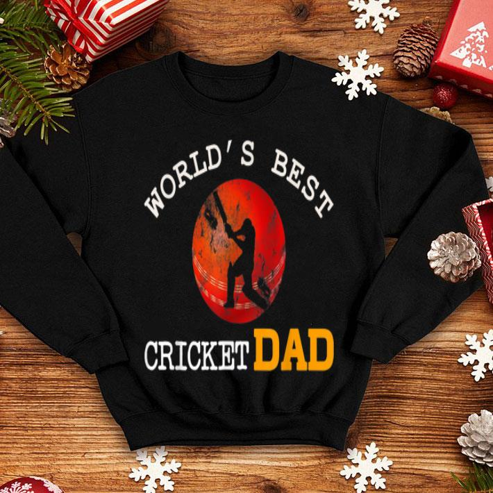 56f232b92 Worlds Best Cricket Dad Player Funny Fathers Day Cool shirt, hoodie ...