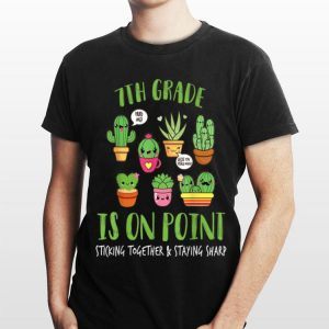 7th Grade Is On Point Sticking Together And Staying Sharp shirt