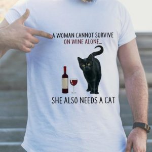 A Woman Cannot Survive On Wine Alone She Also Need A Cat guy tee