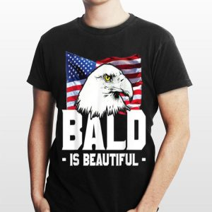 Bald Is Beautiful Patriotic American Eagle shirt