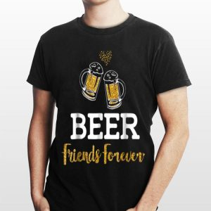 Beer Friends Forever shirt