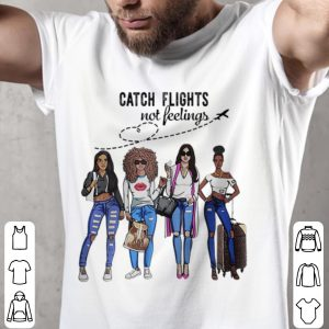 Best price Catch Flights Not Feelings Summer shirt