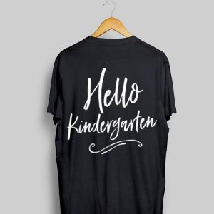 Hello Kindergarten First Day of School Kinder Kid Student shirt