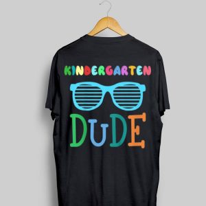 Kindergarten Dude First Day of School Popular shirt
