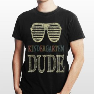 Kindergarten Dude Fun Back To School Student Kids shirt