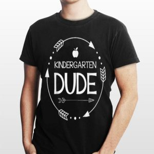 Kindergarten Dude shirt