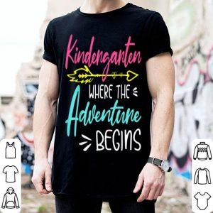 Kindergarten Where The Adventure Begins Teachers Kids shirt