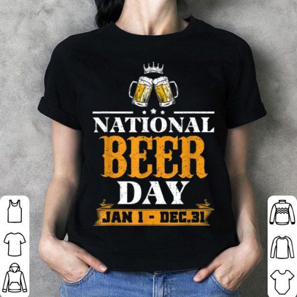 National Beer Day Jan 1 to December 31 Beer shirt