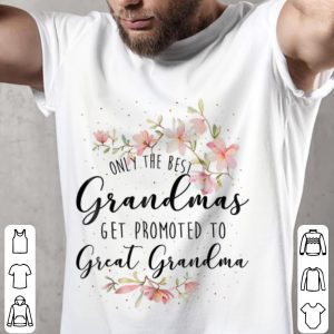 Only The Best Grandmas Get Promted To Great Grandma Floral Youth tee 1