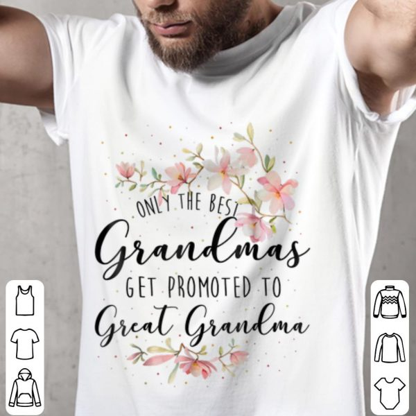 Only The Best Grandmas Get Promted To Great Grandma Floral Youth tee