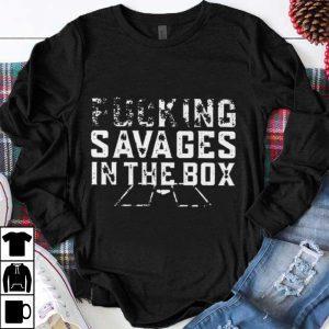 Original Fucking Savages In That Box shirt