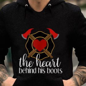 Premium The Heart Behind His Boots Firefighter shirt