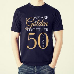Premium We Are Golden Together 50 Years shirt