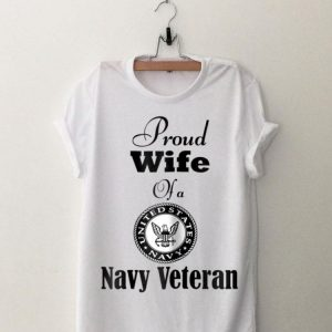 Proud Wife Of A Navy Veteran shirt