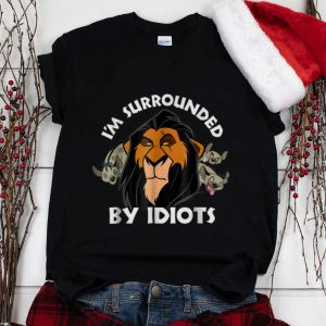 The Best Disney Lion King Scar I'm Surrounded By Idiots shirt