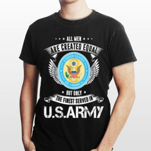 The Finest Men Is Served In Us Army Cool Veteran shirt