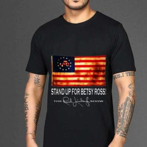 The best trend 1776 Stand Up For Old Betsy Ross The Rush Limbaugh Show shirt