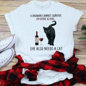 The best trend A Woman Cannot Survive On Wine Alone She Also Need A Cat shirt
