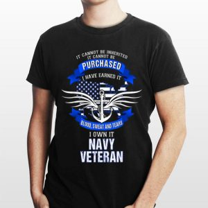 Us Navy Veteran I Have Earned It Blood Sweat And Tears shirt