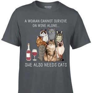 Awesome A Woman Cannot Survive on Wine Alone She Also Needs Cats shirt