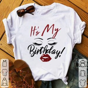 Awesome It's My Birthday Eys With Lip Girl shirt