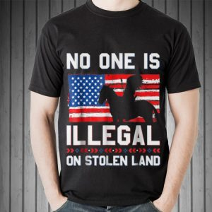 Awesome No One Is Illegal On Stolen Land Native Americans American Flag shirt