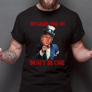 Awesome Trend Grab One Don't Be One Uncle Trump American 4th Of July Independence Day shirt