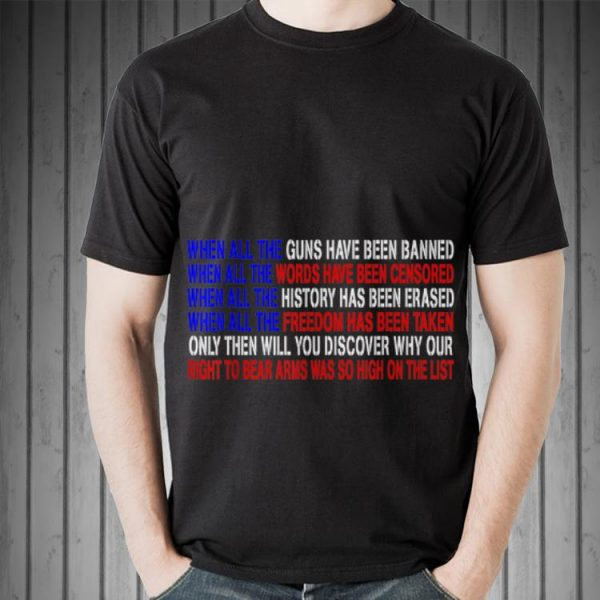 Awesome When All the Guns Have Been Banned shirt