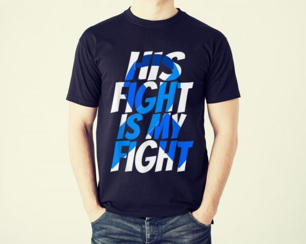 Funny His Fight Is My Fight Cancer Awareness shirt