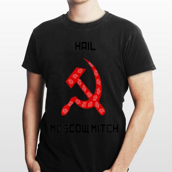 Hail Moscow Mitch for Political Gag shirt