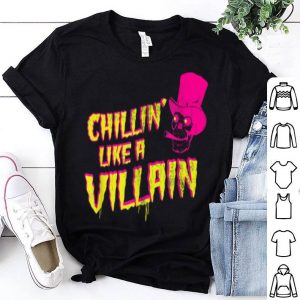 Hot Chilling Like A Villain, Halloween Party Humor Quote Saying shirt