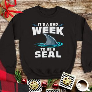 It's A Bad Week To Be A Seal Shark sweater