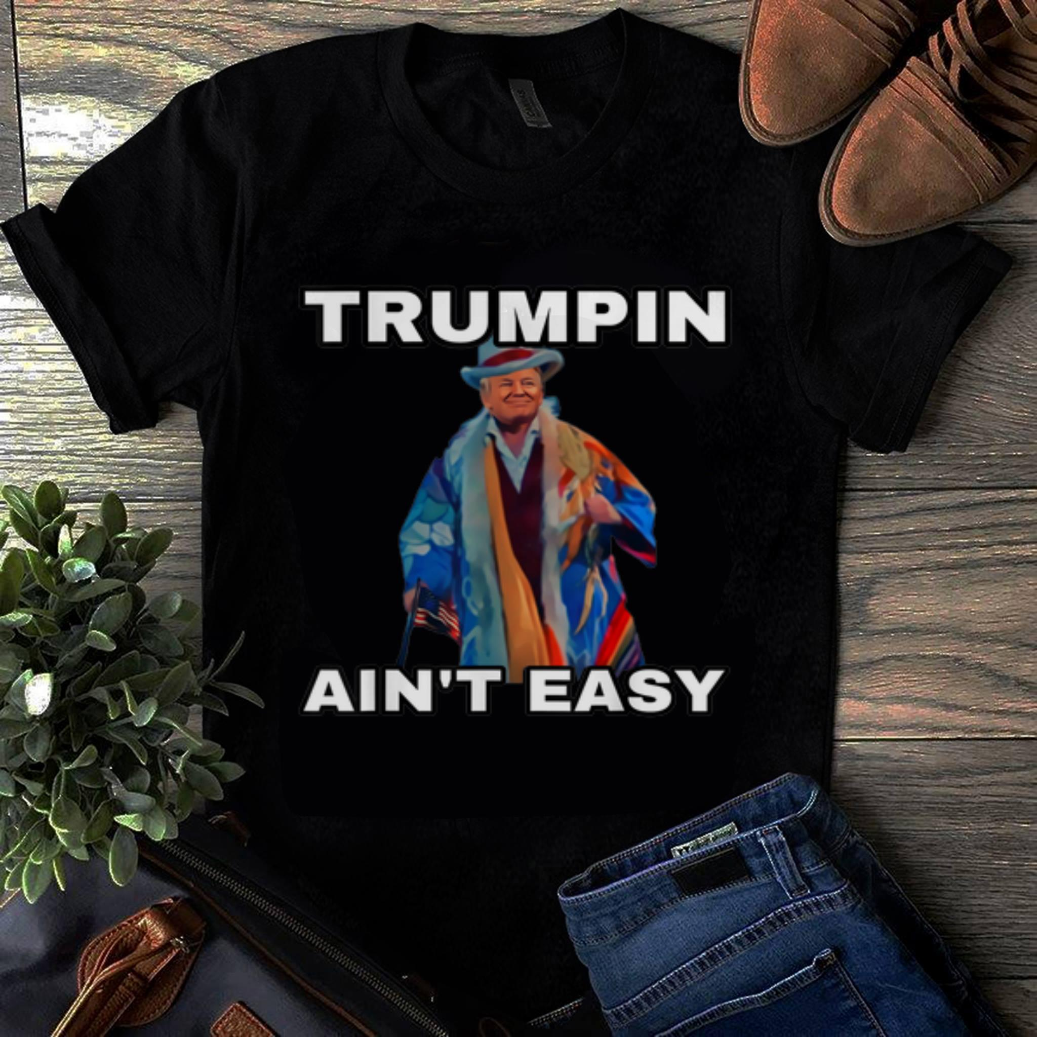 Original Trumpin Aint Easy American Flag shirt 1 - Original Trumpin Aint Easy American Flag shirt