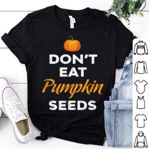 Premium Don't Eat Pumpkin Seeds Halloween Gifts For Kids shirt