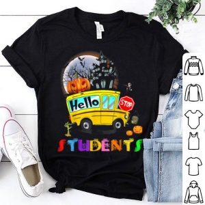 Premium Hello Students School Bus Driver Back To School Halloween shirt