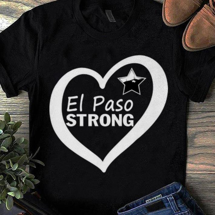 Top El Paso Strong Star Heart shirt 1 - Top El Paso Strong Star Heart shirt
