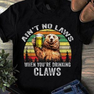 Top Vintage Bear Ain't No Laws When You're Drinking Claws shirt