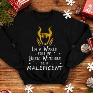 Hot In A World Full Of Basic Witches Be A Maleficent-t shirt