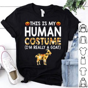 Hot This Is My Human Costume Halloween Goats Gift shirt