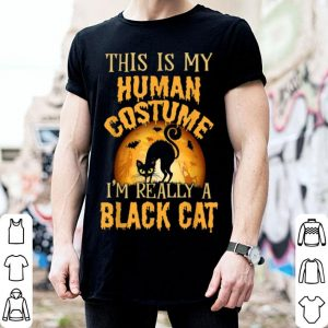 Hot This Is My Human Costume I'm Really A Black Cat Halloween shirt