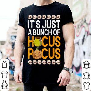 It's Just A Bunch Of Hocus Pocus Pumpkin Halloween shirt