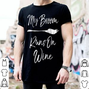 My Broom Runs On Wine Funny Halloween Drinking Gift shirt
