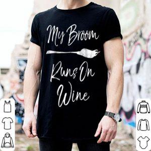 My Broom Runs On Wine Funny Halloween Drinking Gift shirt