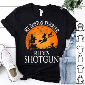 Nice Boston Terrier Rides Shotgun Dog Lover Halloween Party Gift shirt