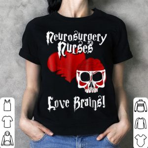 Official Neurosurgery Nurses Love Brains Funny Halloween Gift shirt