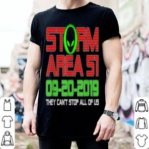 Original Storm Area 51 They Can't Stop Us All UFO Alien Halloween shirt