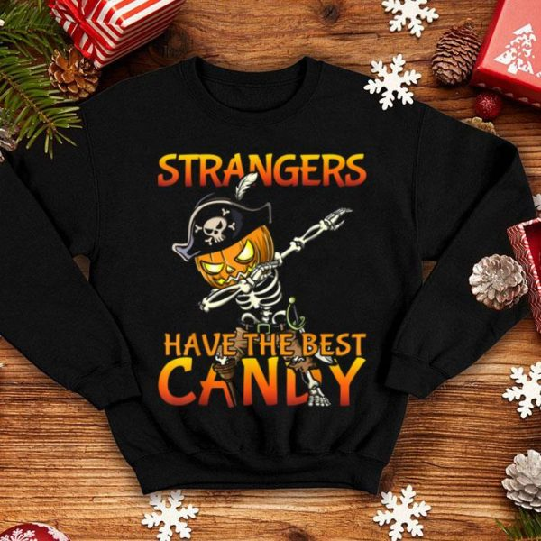 Strangers Have The Best Candy Funny Dabbing Pirate Halloween shirt