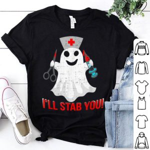 Beautiful Ghost Nurse I'll stab you for Halloween gift idea shirt