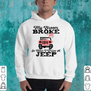 Beautiful My Broom Broke So Now I Drive A Jeep Funny Witch Halloween shirt